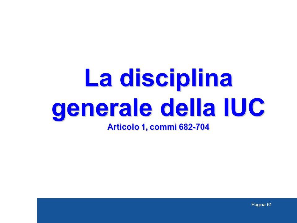 Pagina 61 La disciplina generale della IUC Articolo 1, commi 682-704
