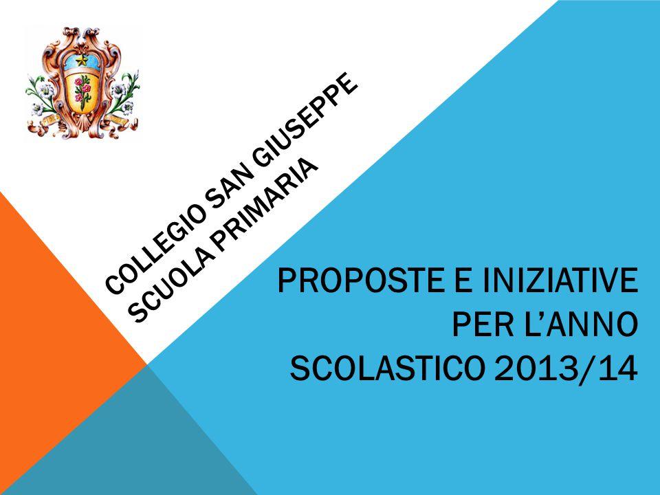 COLLEGIO SAN GIUSEPPE SCUOLA PRIMARIA PROPOSTE E INIZIATIVE PER L'ANNO SCOLASTICO 2013/14
