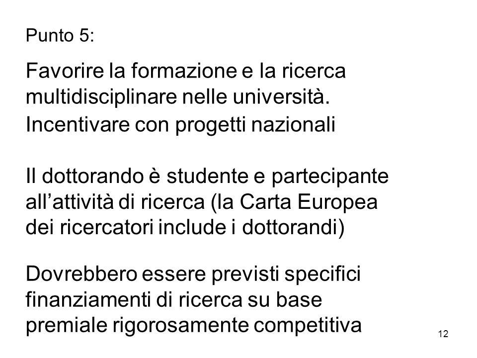 12 Punto 5: Favorire la formazione e la ricerca multidisciplinare nelle università.