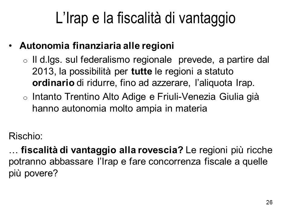 L'Irap e la fiscalità di vantaggio Autonomia finanziaria alle regioni o Il d.lgs.