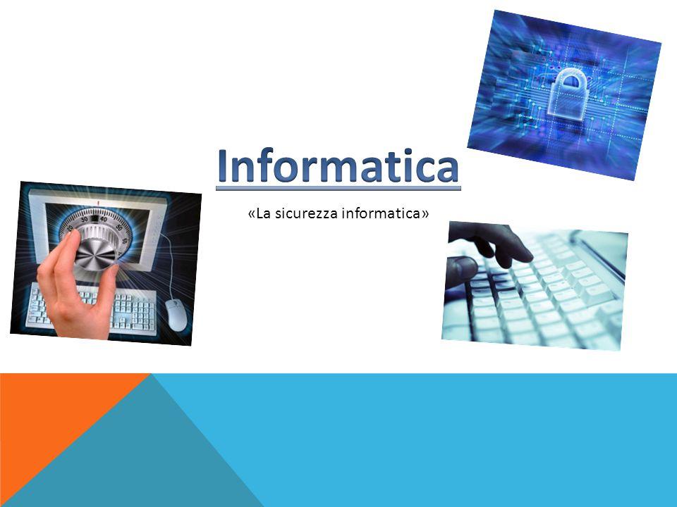 «La sicurezza informatica»