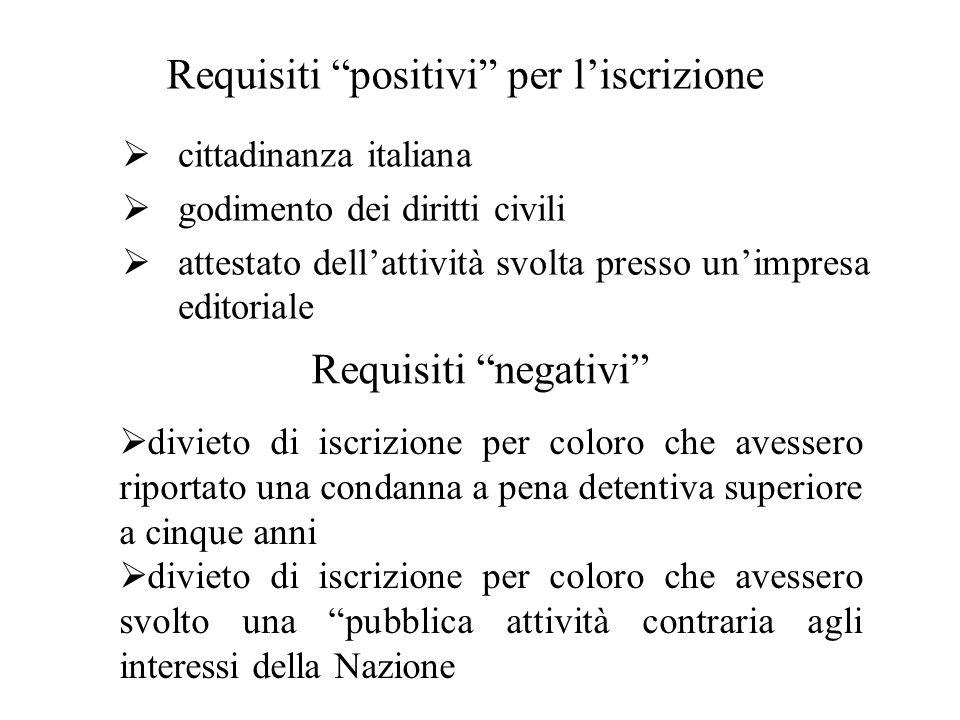 """ cittadinanza italiana  godimento dei diritti civili  attestato dell'attività svolta presso un'impresa editoriale Requisiti """"positivi"""" per l'iscriz"""