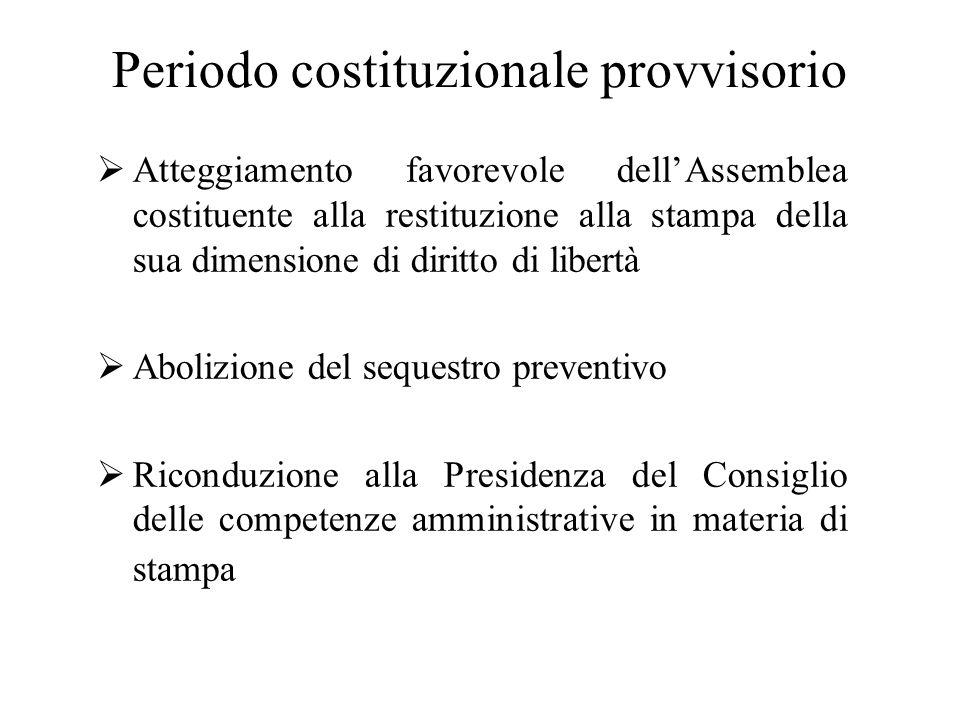 Periodo costituzionale provvisorio  Atteggiamento favorevole dell'Assemblea costituente alla restituzione alla stampa della sua dimensione di diritto