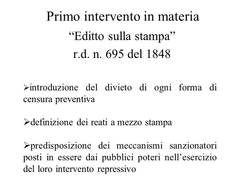 """Primo intervento in materia """"Editto sulla stampa"""" r.d. n. 695 del 1848  introduzione del divieto di ogni forma di censura preventiva  definizione de"""