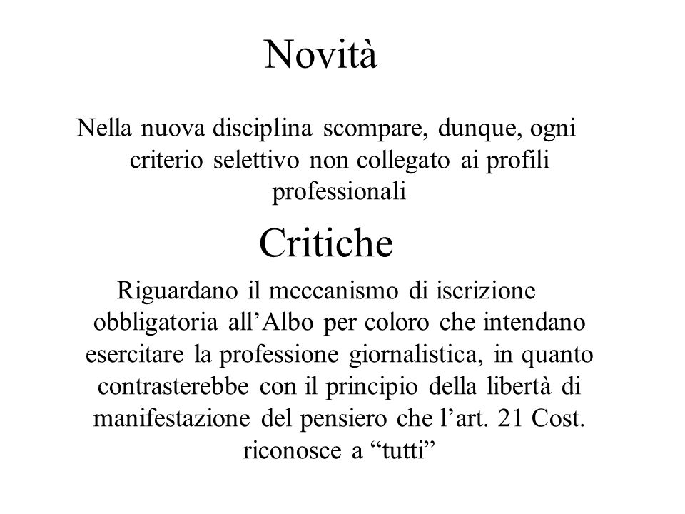 Novità Nella nuova disciplina scompare, dunque, ogni criterio selettivo non collegato ai profili professionali Critiche Riguardano il meccanismo di is