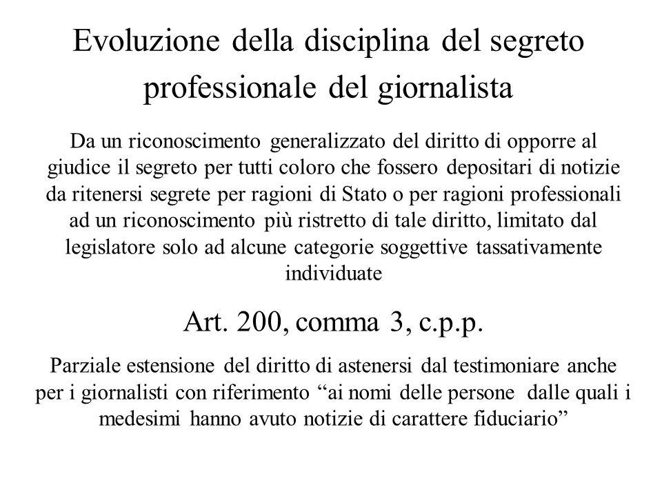 Evoluzione della disciplina del segreto professionale del giornalista Da un riconoscimento generalizzato del diritto di opporre al giudice il segreto
