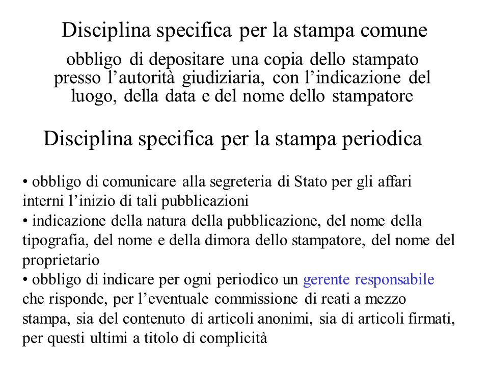 Disciplina specifica per la stampa comune obbligo di depositare una copia dello stampato presso l'autorità giudiziaria, con l'indicazione del luogo, d