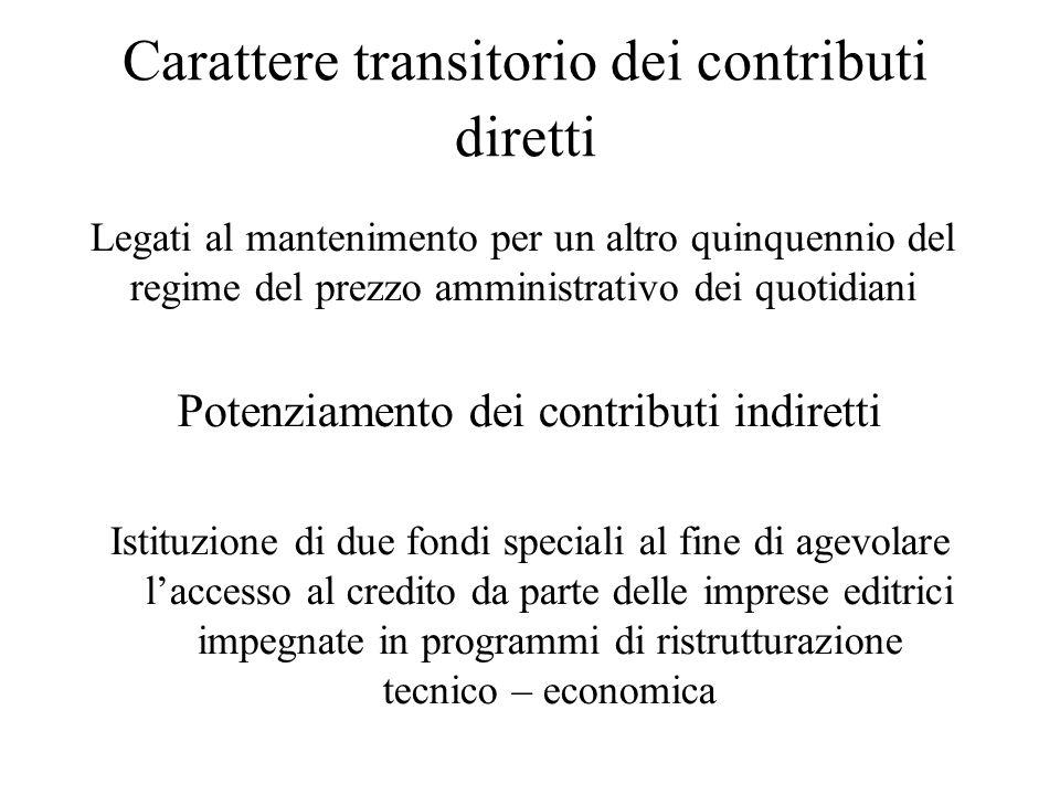 Carattere transitorio dei contributi diretti Legati al mantenimento per un altro quinquennio del regime del prezzo amministrativo dei quotidiani Poten