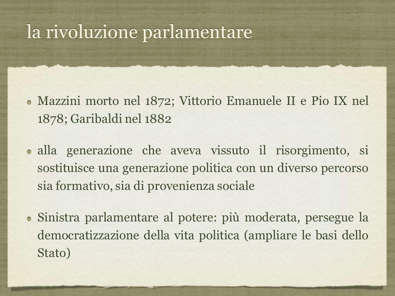 Agostino Depretis (1876-1887) Mazziniano in gioventù poi più moderato lunga esperienza parlamentare tiene insieme sia le spinte progressiste che quelle conservatrici Mazziniano in gioventù poi più moderato lunga esperienza parlamentare tiene insieme sia le spinte progressiste che quelle conservatrici