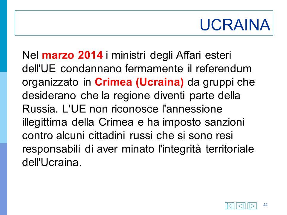 44 UCRAINA Nel marzo 2014 i ministri degli Affari esteri dell'UE condannano fermamente il referendum organizzato in Crimea (Ucraina) da gruppi che des