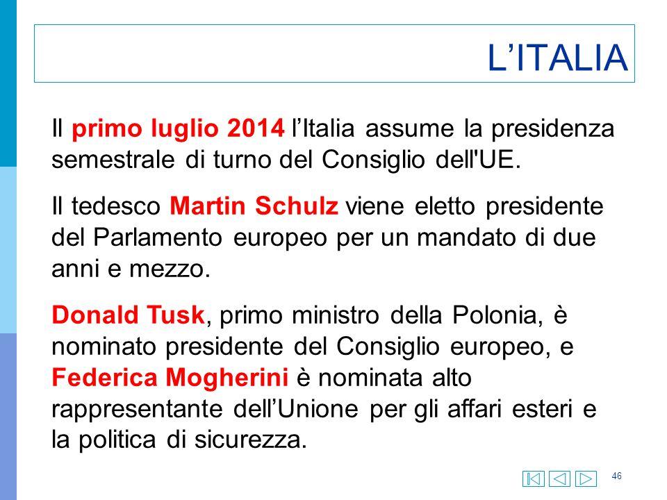 46 L'ITALIA Il primo luglio 2014 l'Italia assume la presidenza semestrale di turno del Consiglio dell'UE. Il tedesco Martin Schulz viene eletto presid