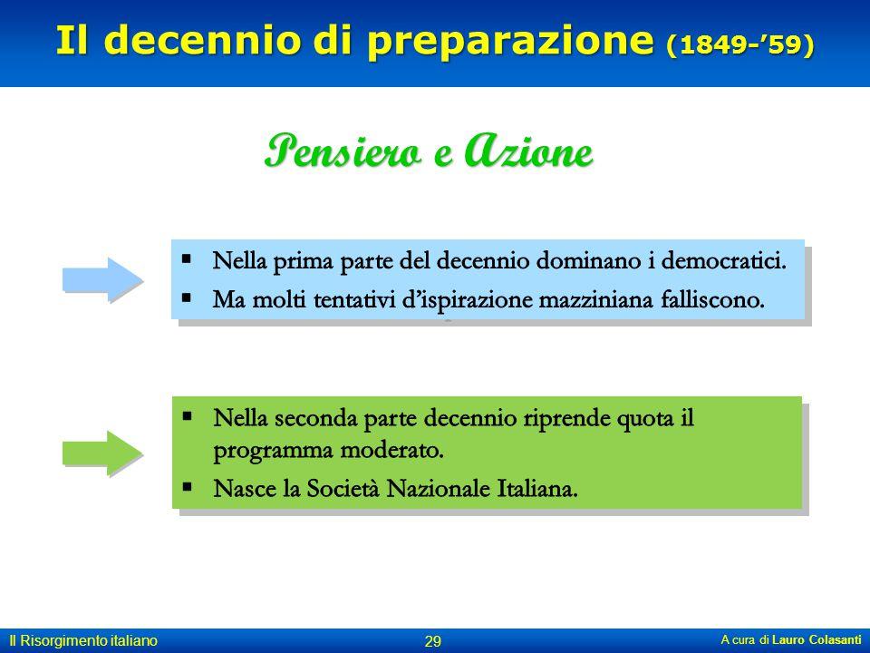 Il decennio di preparazione (1849-'59) A cura di Lauro Colasanti 29 Il Risorgimento italiano Pensiero e Azione