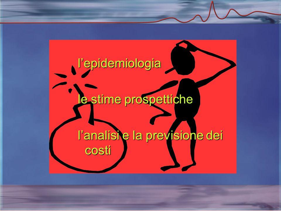 l'epidemiologia le stime prospettiche l'analisi e la previsione dei costi