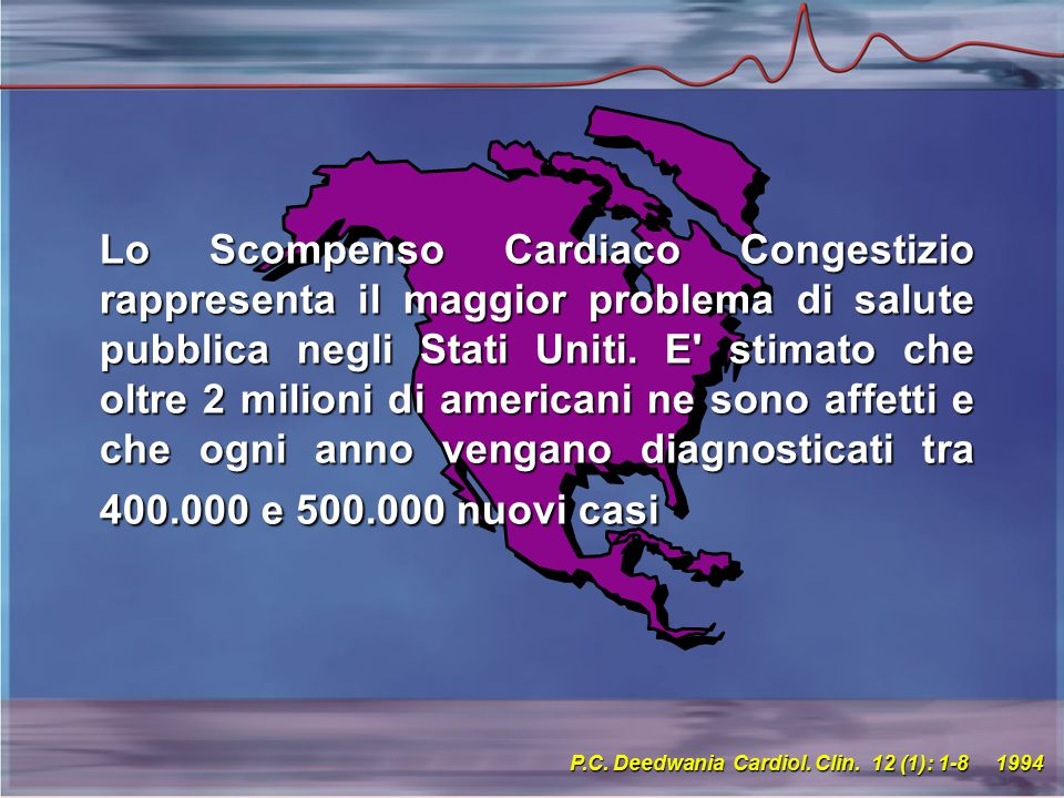 Lo Scompenso Cardiaco Congestizio rappresenta il maggior problema di salute pubblica negli Stati Uniti.