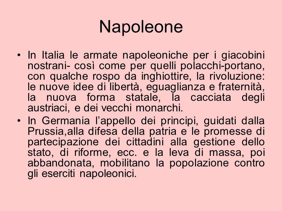 Napoleone In Italia le armate napoleoniche per i giacobini nostrani- così come per quelli polacchi-portano, con qualche rospo da inghiottire, la rivol