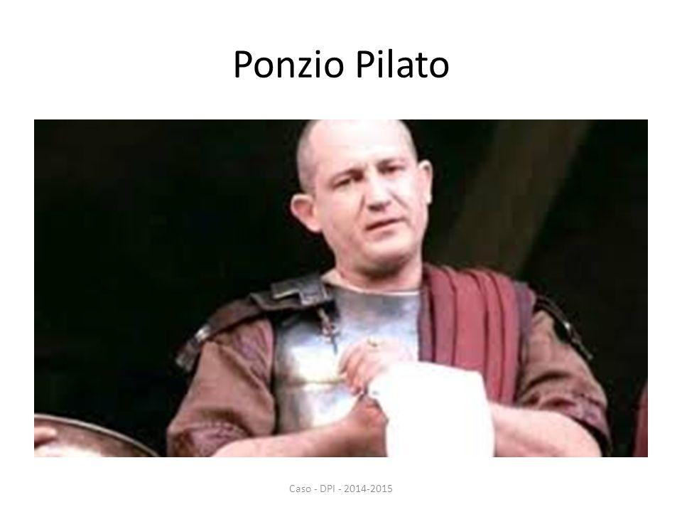 Ponzio Pilato Caso - DPI - 2014-2015