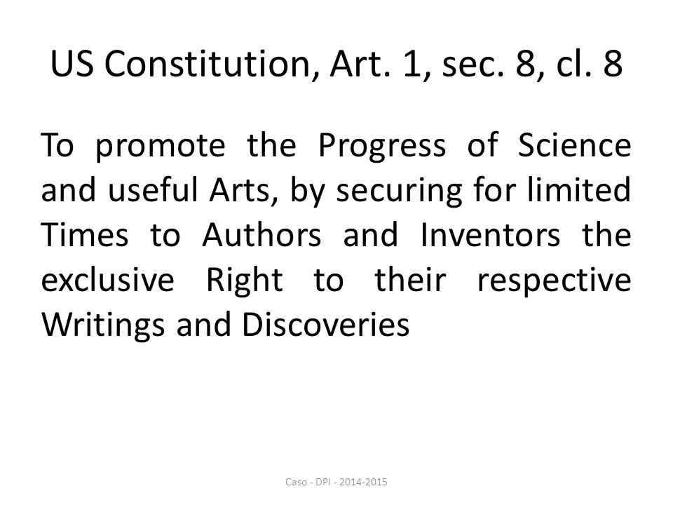 US Constitution, Art. 1, sec. 8, cl.