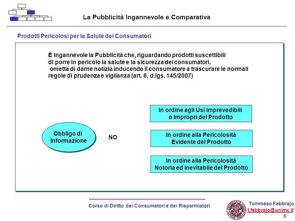 37 Corso di Diritto dei Consumatori e dei Risparmiatori Tommaso Febbrajo t.febbrajo@unimc.it PRATICHE COMMERCIALI Regola fondamentale (art.