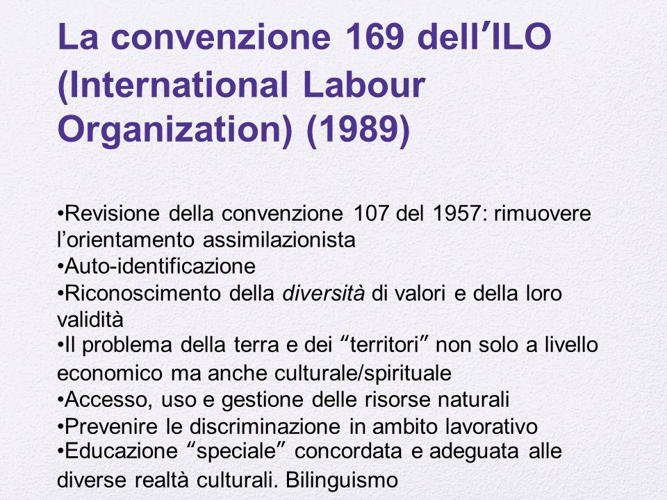La convenzione 169 dell'ILO (International Labour Organization) (1989) Revisione della convenzione 107 del 1957: rimuovere l'orientamento assimilazion