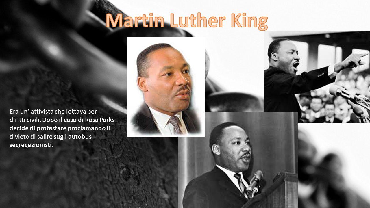 Era un' attivista che lottava per i diritti civili.