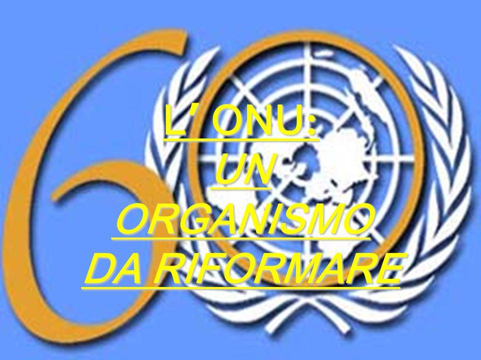 L ' ONU : UN ORGANISMO DA RIFORMARE