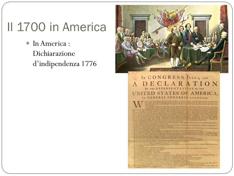 Il 1700 in America In America : Dichiarazione d'indipendenza 1776