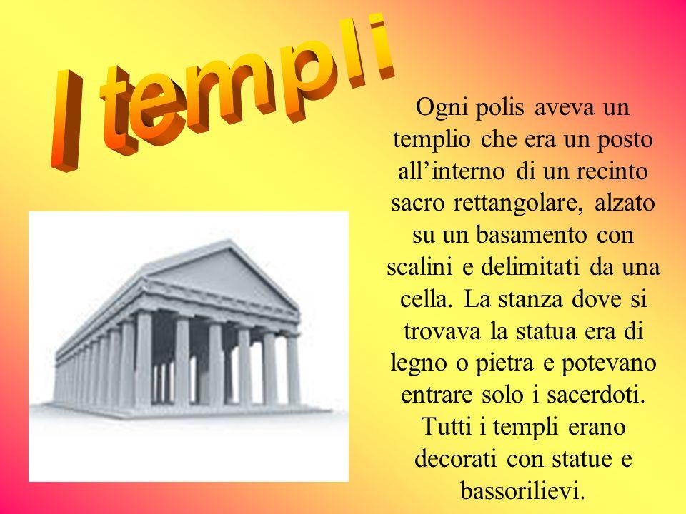 Ogni polis aveva un templio che era un posto all'interno di un recinto sacro rettangolare, alzato su un basamento con scalini e delimitati da una cell