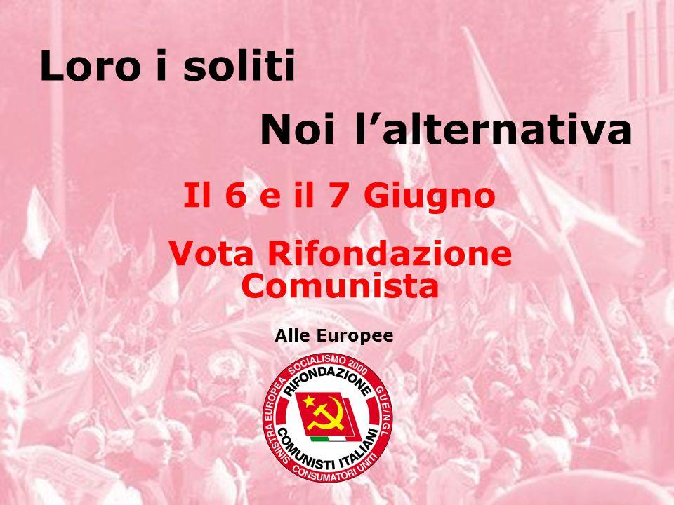 Vota Rifondazione Comunista Loroi soliti Noil'alternativa Alle Europee Il 6 e il 7 Giugno