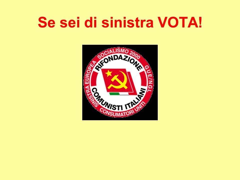 Se sei di sinistra VOTA!
