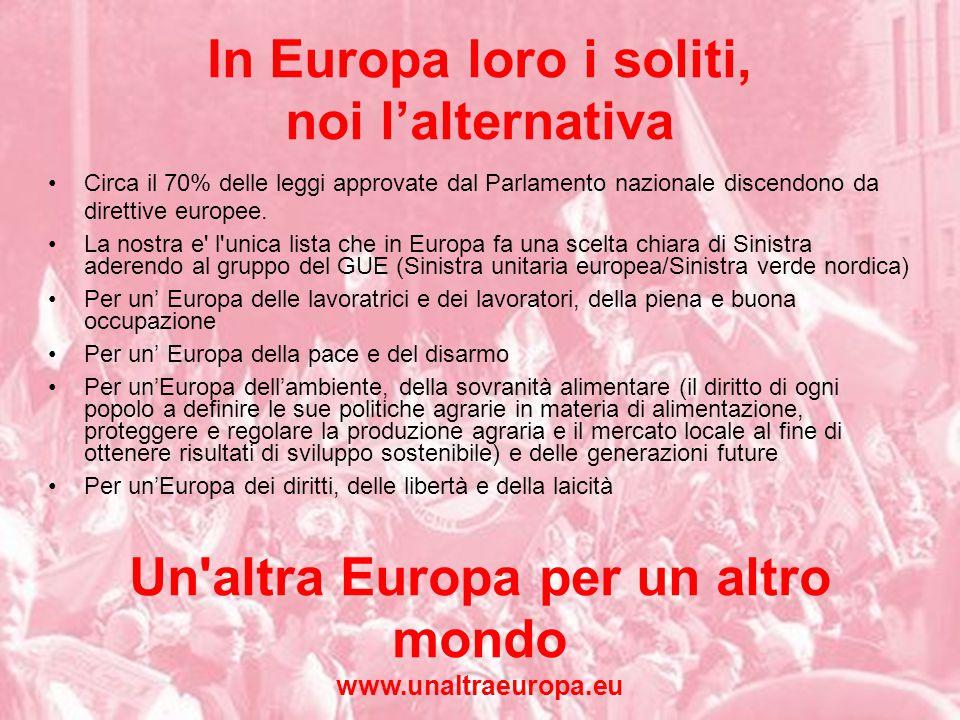 In Europa loro i soliti, noi l'alternativa Circa il 70% delle leggi approvate dal Parlamento nazionale discendono da direttive europee.