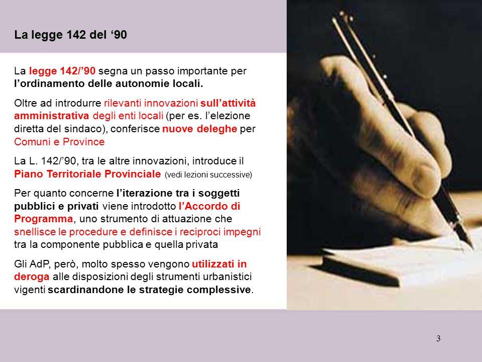 3 La legge 142 del '90 La legge 142 del '90 La legge 142/'90 segna un passo importante per l'ordinamento delle autonomie locali.