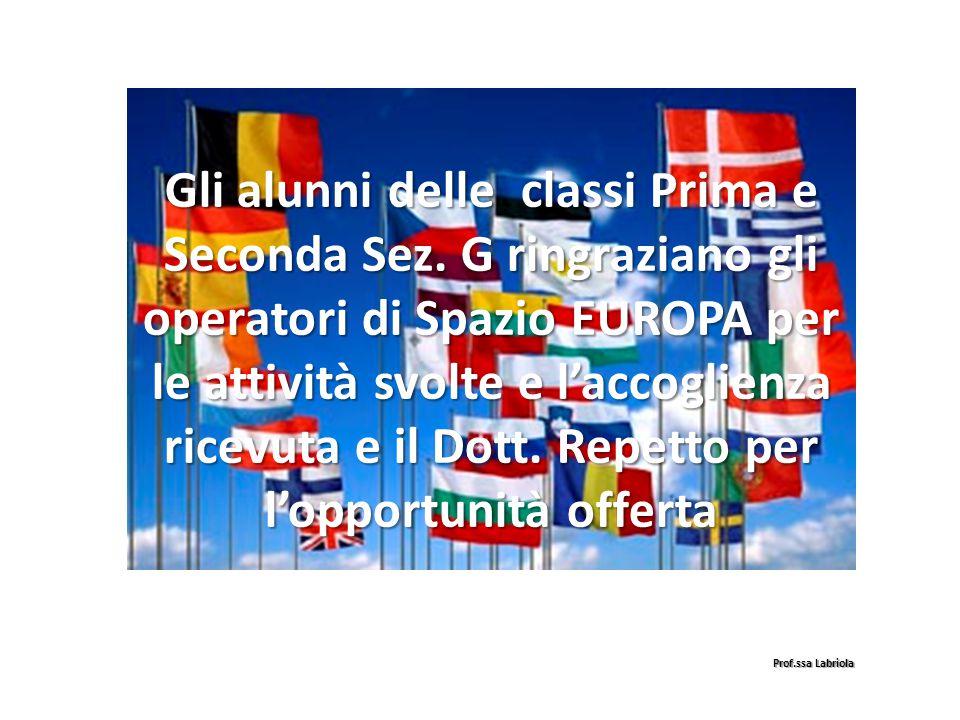 Gli alunni delle classi Prima e Seconda Sez. G ringraziano gli operatori di Spazio EUROPA per le attività svolte e l'accoglienza ricevuta e il Dott. R