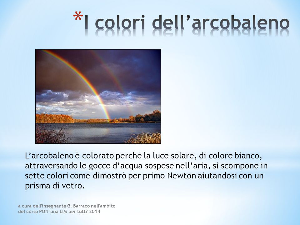 Secondo gli studi successivi a quelli di Newton, gli scienziati sono convenuti che i colori non sono sette, ma sei, infatti, Newton aveva considerato un colore in più, intravedendo l'indaco fra il blu ed il violetto.