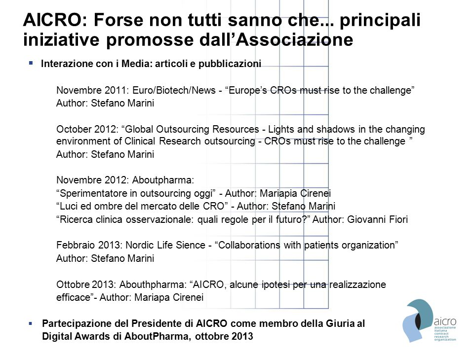 AICRO: Forse non tutti sanno che... principali iniziative promosse dall'Associazione  Interazione con i Media: articoli e pubblicazioni Novembre 2011