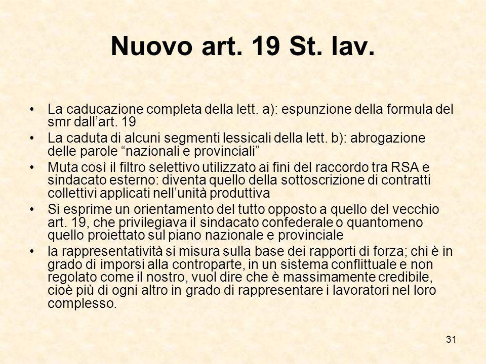 31 Nuovo art. 19 St. lav. La caducazione completa della lett. a): espunzione della formula del smr dall'art. 19 La caduta di alcuni segmenti lessicali