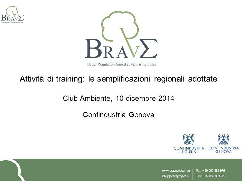 Attività di training: le semplificazioni regionali adottate Club Ambiente, 10 dicembre 2014 Confindustria Genova