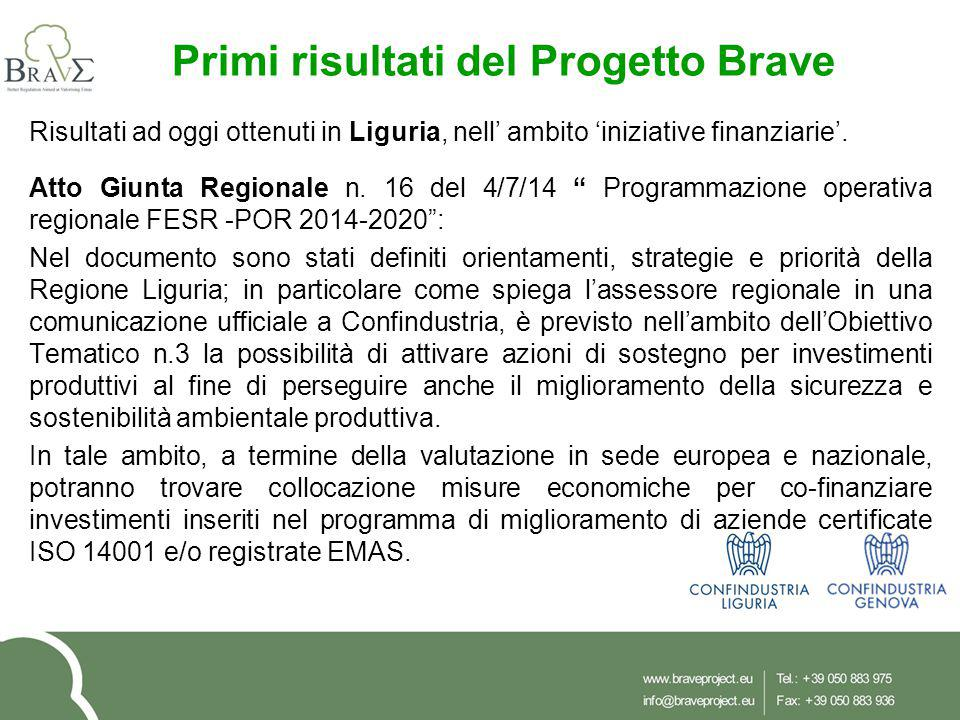 Primi risultati del Progetto Brave Risultati ad oggi ottenuti in Liguria, nell' ambito 'iniziative finanziarie'. Atto Giunta Regionale n. 16 del 4/7/1