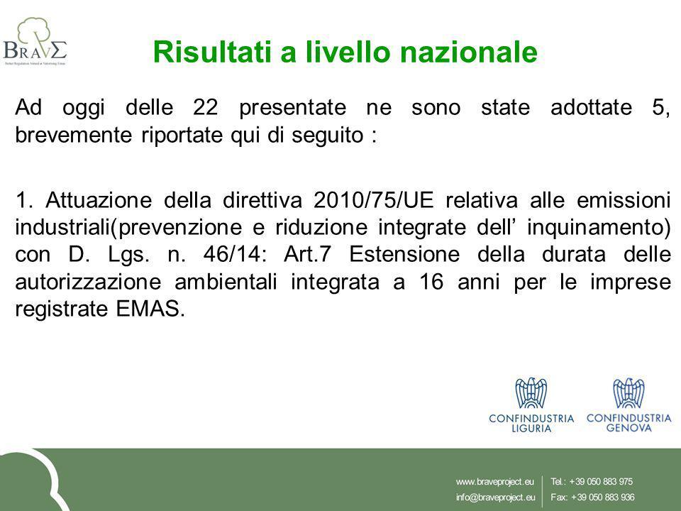 Risultati a livello nazionale Nell'ambito delle disposizioni in materia ambientale, per promuovere misure di green economy e per il contenimento dell'uso eccessivo di risorse naturali (collegato alla legge di stabilità 2014), C.