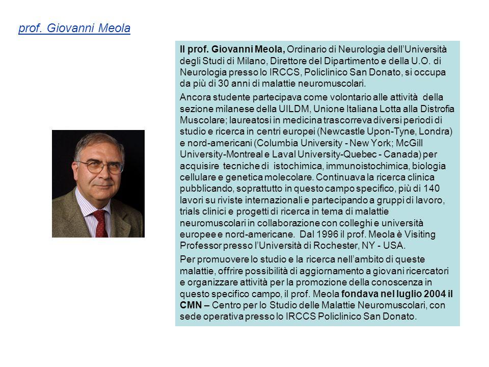 Il prof. Giovanni Meola, Ordinario di Neurologia dell'Università degli Studi di Milano, Direttore del Dipartimento e della U.O. di Neurologia presso l