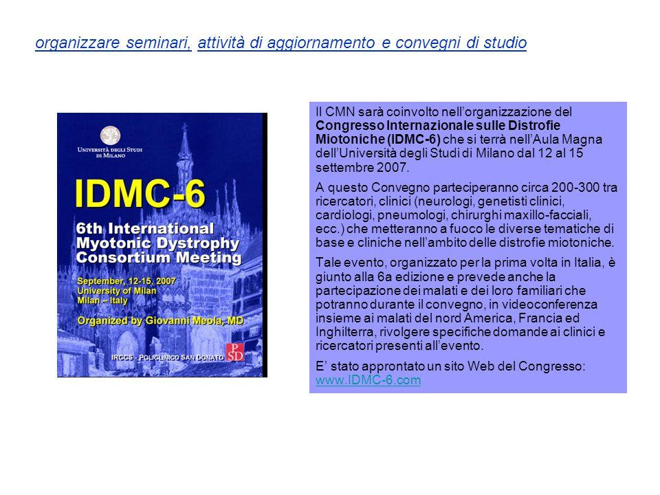 Il CMN sarà coinvolto nell'organizzazione del Congresso Internazionale sulle Distrofie Miotoniche (IDMC-6) che si terrà nell'Aula Magna dell'Universit