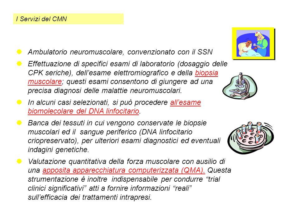  Ambulatorio neuromuscolare, convenzionato con il SSN  Effettuazione di specifici esami di laboratorio (dosaggio delle CPK seriche), dell'esame elet