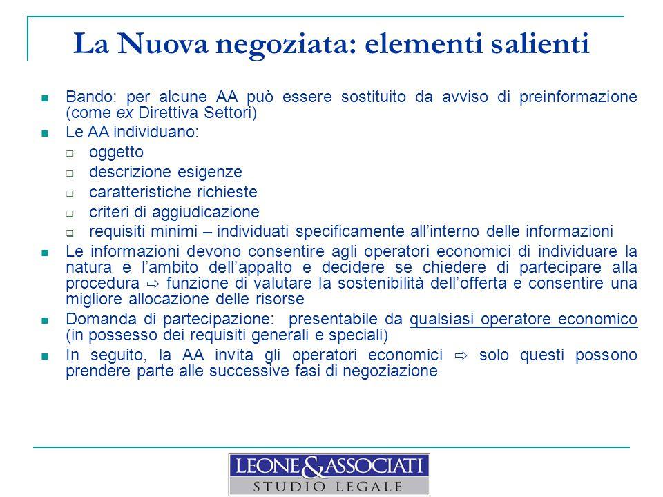 La Nuova negoziata: elementi salienti Bando: per alcune AA può essere sostituito da avviso di preinformazione (come ex Direttiva Settori) Le AA indivi