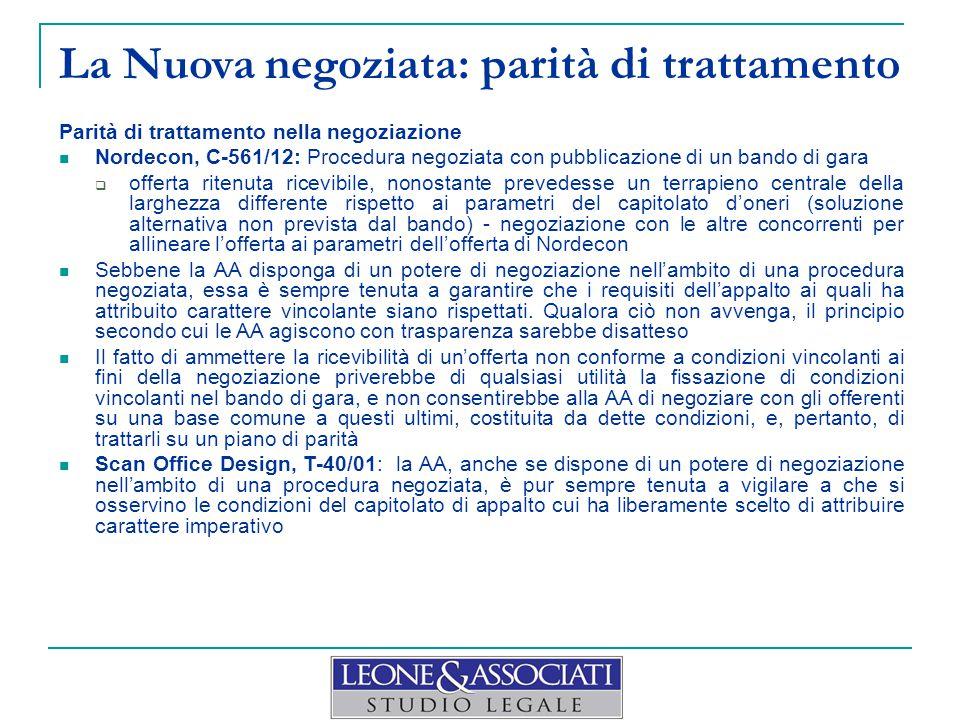 La Nuova negoziata: p arità di trattamento Parità di trattamento nella negoziazione Nordecon, C ‑ 561/12: Procedura negoziata con pubblicazione di un