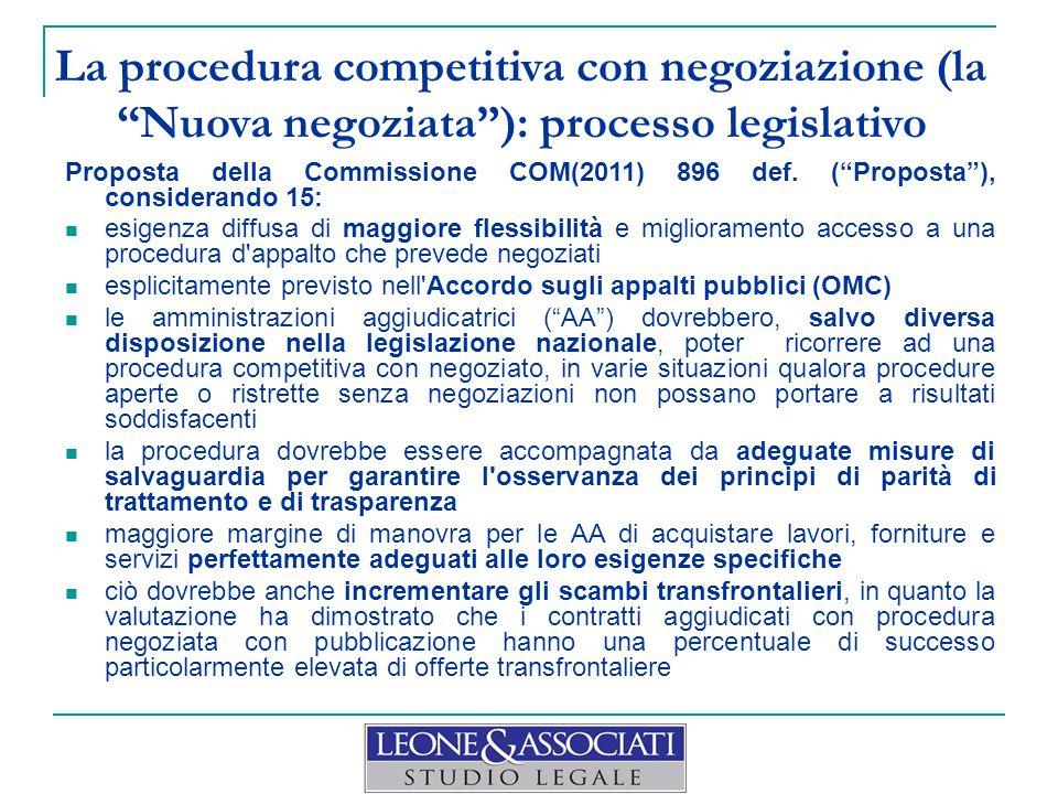 """La procedura competitiva con negoziazione (la """"Nuova negoziata""""): processo legislativo Proposta della Commissione COM(2011) 896 def. (""""Proposta""""), con"""