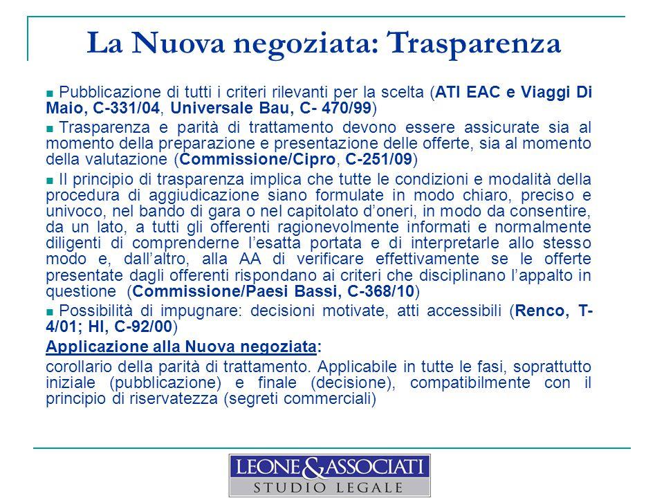 La Nuova negoziata: Trasparenza Pubblicazione di tutti i criteri rilevanti per la scelta (ATI EAC e Viaggi Di Maio, C-331/04, Universale Bau, C- 470/9