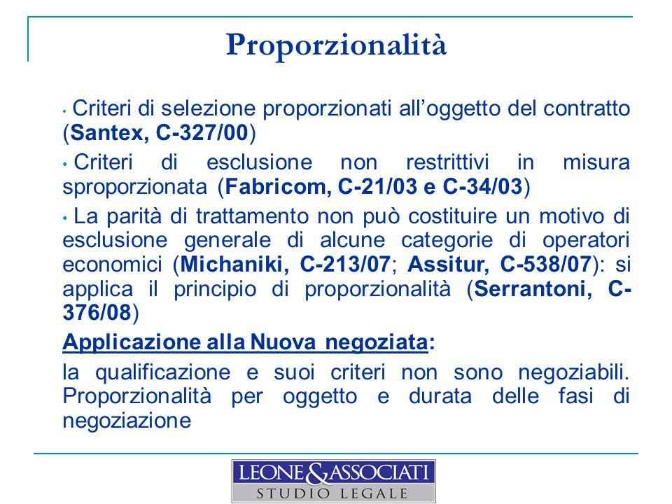 Proporzionalità Criteri di selezione proporzionati all'oggetto del contratto (Santex, C-327/00) Criteri di esclusione non restrittivi in misura spropo
