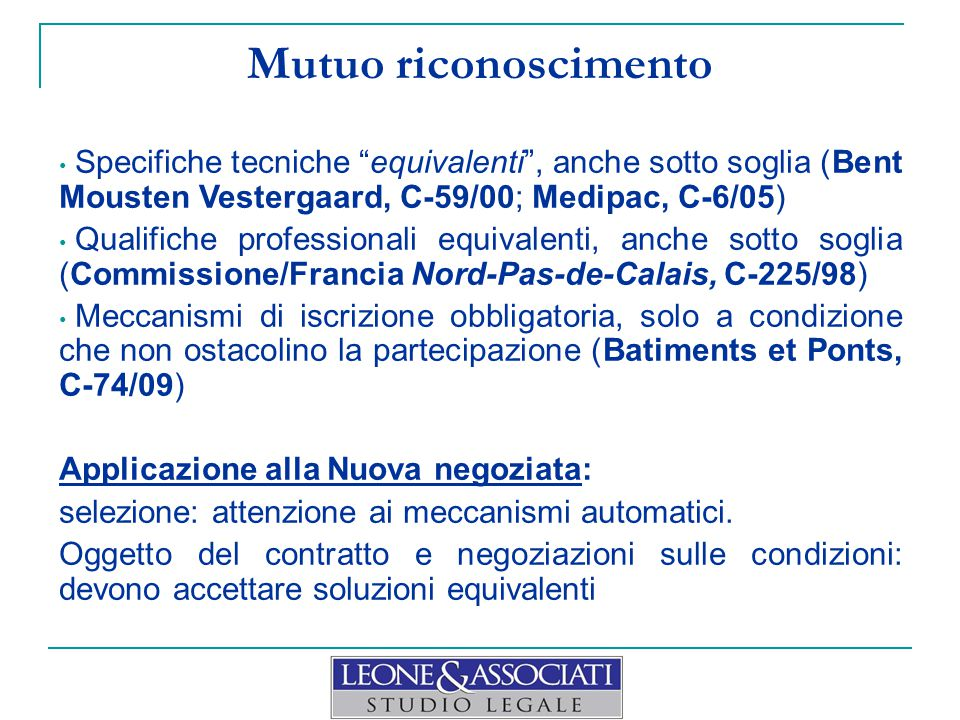"""Mutuo riconoscimento Specifiche tecniche """"equivalenti"""", anche sotto soglia (Bent Mousten Vestergaard, C-59/00; Medipac, C-6/05) Qualifiche professiona"""