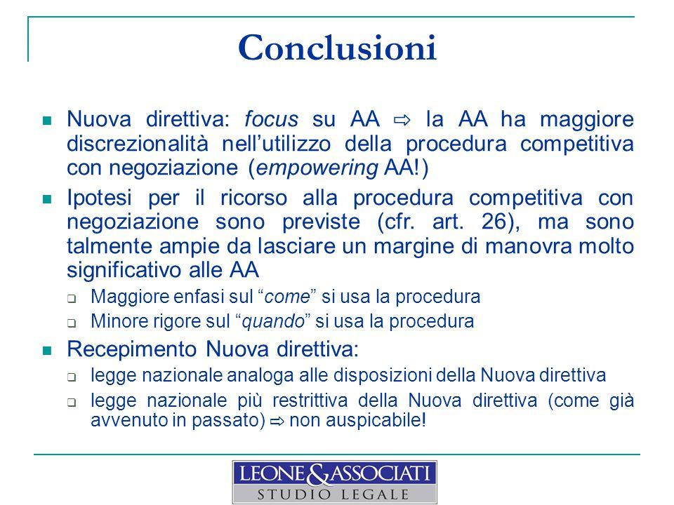 Conclusioni Nuova direttiva: focus su AA ⇨ la AA ha maggiore discrezionalità nell'utilizzo della procedura competitiva con negoziazione (empowering AA