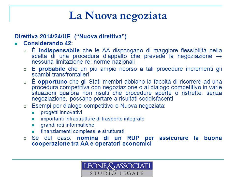La Nuova negoziata Nuova direttiva Considerando 43 – esempi in cui la negoziazione può risultare necessaria:  Lavori: NO.