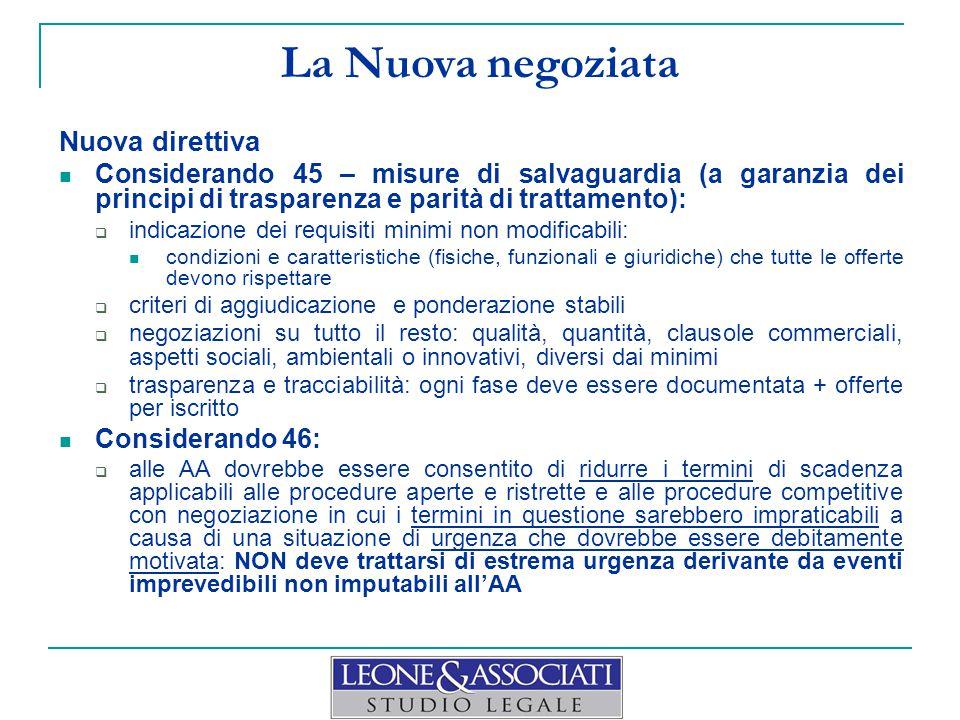 La Nuova negoziata Nuova direttiva Considerando 45 – misure di salvaguardia (a garanzia dei principi di trasparenza e parità di trattamento):  indica